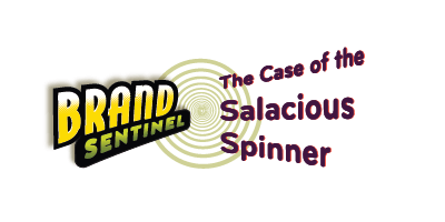 The Brand Sentinel -- The Case of the Salacious Spinner